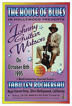 Johnny Guitar Watson, The House of Blues, Hollwood, 1995 Dennis Loren 2693  Paper: 20 x 13 5/8 Image: 18 7/8 x 12 5/8   Retail $15.00