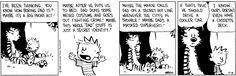 "THE DAILY CALVIN: Calvin and Hobbes, August 8, 1989 - You know how boring Dad is? Maybe it's a big phony act! Maybe after he puts us to bed, Dad dons some weird costume and goes out fighting crime! Maybe this whole ""Dad"" stuff is his secret identity!"