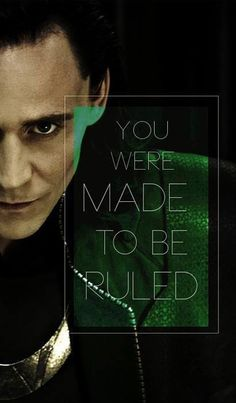 You were made to be ruled LOKI
