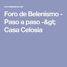Foro de Belenismo - Paso a paso -> Casa Celosia