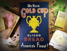 Vintage Sign Golden Cup Sliced Bread Advertising Sign by harbor17
