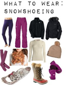 What to Wear: Snowshoeing (Click through for more info!)