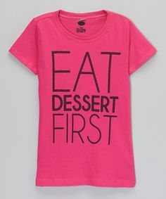 Look at this The Talking Shirt Raspberry 'Eat Dessert First' Tee - Girls on #zulily today!