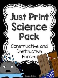 Constructive and Destructive Forces Science Resources: Includes passages, questions, printables, and an assessment.