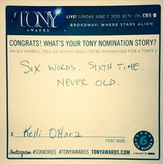 "Kelli O'Hara describes her #TonyAwards experience in six words: ""Six words.Sixth Time. Never Old."""
