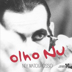 Blog do Wilson Pessoa: Trilha sonora de 'Olho nu', documentário sobre Ney...