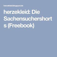 herzekleid: Die Sachensuchershorts (Freebook)