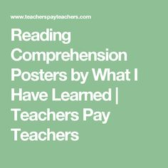 Reading Comprehension Posters by What I Have Learned | Teachers Pay Teachers