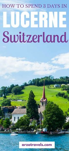 How to spend 3 wonderful days in gorgeous #Lucerne, #Switzerland. Find out what to do and which places to visit. #lakelucerne