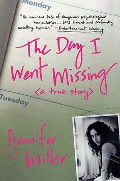 "The Day I Went Missing (a true story) by Jennifer Miller Original Pinner-Sounds like a good read - ""A scary true story about a young woman whose therapist manipulates her and basically takes over her life"" Books And Tea, I Love Books, Good Books, Books To Read, My Books, Love Reading, Reading Lists, Book Lists, Reading Books"