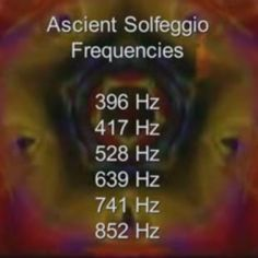396 Hz - Liberate Guilt and Fear  417 Hz - Expand Your Consciousness  528 Hz - Miracle DNA Repair  639 Hz - Enable Connection and Relationships  741 Hz - Awaken Intuition  852 Hz - Returning To Spiritual Order