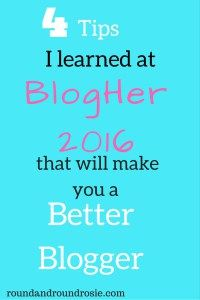 4 blogging tips I learned at BlogHer16 that will make you a better, happier and more successful blogger.
