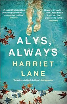 Alys, Always by Harriet Lane - From the author of Her, a suspenseful, assured literary debut that explores the dark side of desire and ambition through one. I Love Books, Good Books, Books To Read, My Books, This Book, Best Book Covers, Summer Reading Lists, Book Of Life, Book Cover Design