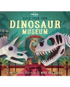 Booktopia has Build Your Own Dinosaur Museum, Lonely Planet Kids by Lonely Planet Kids. Buy a discounted Hardcover of Build Your Own Dinosaur Museum online from Australia's leading online bookstore. Lonely Planet, Dinosaur Museum, Dinosaur Fossils, Pop Up, Dinosaur Information, Dinosaur History, Mike Love, All Dinosaurs, Planet For Kids