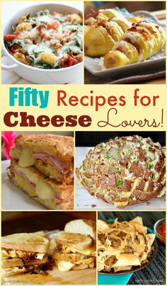 50 Recipes for Cheese Lovers! {Can't Miss Cheese Recipes} #cheese #recipe