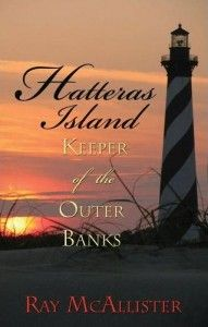 If you love the North Carolina coast and Hatteras Island a must read book by http://raymcallister.com/