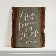 """LOVE this unique Valentine's Day Gift idea! And LOVE the """"You Will Forever Be My Always"""" quote! It's the Rustic Romance Basswood Plank that you can have personalized with any 2 names! great personalized gift idea for Valentine's Day! Wood Crafts, Diy Crafts, Diy Wood, Pallet Signs, Pallet Art, Diy Signs, Sign Quotes, Wooden Signs, Plank"""