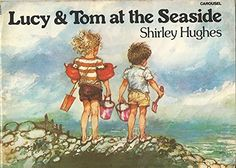 Lucy and Tom at the Seaside: Amazon.co.uk: Shirley Hughes: 9780552521444: Books
