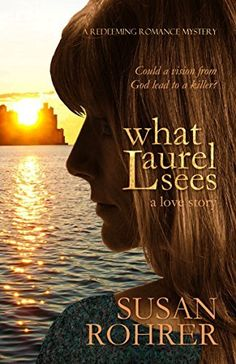 What Laurel Sees: a love story (A Redeeming Romance Mystery) by Susan Rohrer, http://www.amazon.com/dp/B00SZJ67LO/ref=cm_sw_r_pi_dp_h-orvb10SYDD6