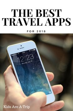 It can be difficult to find the right travel apps to make life easier, but these are some of our favorites. We're sharing the best travel apps for 2018 to make your next vacation easy from beginning to end. - Kids Are A Trip