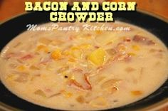 Bacon and Corn Chowder - Mom's Kitchen Pantry