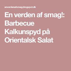 En verden af smag!: Barbecue Kalkunspyd på Orientalsk Salat