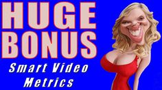 "<a href=""http://InternetProfitTools.com/BONUS/SmartVideoMetrics"">http://InternetProfitTools.com/BONUS/SmartVideoMetrics</a> HI VALUE BONUS to help grow your business. Best Smart Video Metrics Bonus Package!  With Smart Video Metrics, you'll be able to tell exactly which of your videos are making you money and which ones aren't!"