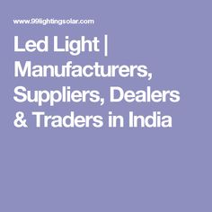 Led Light | Manufacturers, Suppliers, Dealers & Traders in India