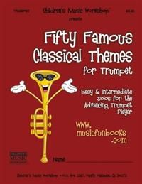 Advanced lip flexibilities for trumpet complete volumes 1 3 dr fifty famous classical themes for trumpet easy and intermediate solos for the advancing trumpet player fandeluxe Image collections