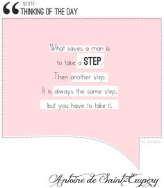 What saves a man is to take a step..