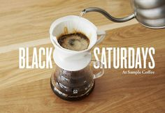 Black Saturdays at Sample Coffee