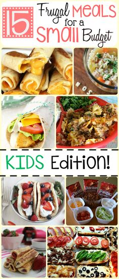 15 Frugal Meals for Kids - Double the Batch http://www.doublethebatch.com/15-frugal-meals-for-kids/