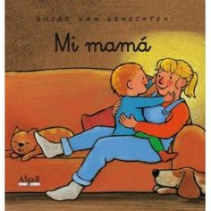 ma mare - guido van genechten - edicions bromera, s. Mamas And Papas, 3 Kids, Mothers Day Crafts, Book Illustration, Illustrations, Craft Activities, Story Time, Winnie The Pooh, Marie