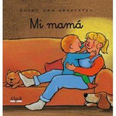 """Guido Van Genechten. """"Mi mamá"""". Editorial Algar (1 a 4 años)"""