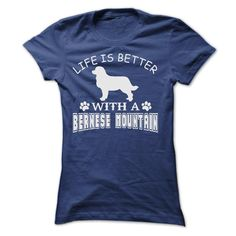 LIFE IS BETTER WITH A BERNESE MOUNTAIN T-Shirts, Hoodies. Check Price Now ==► https://www.sunfrog.com/Pets/LIFE-IS-BETTER-WITH-A-BERNESE-MOUNTAIN-SHIRT-Ladies.html?41382