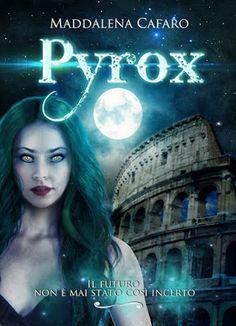 Romance and Fantasy for Cosmopolitan Girls: PYROX di Maddalena Cafaro