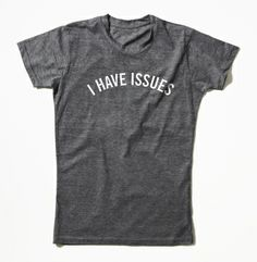 I Have Issues Women's T-Shirt - Kenneth Cole