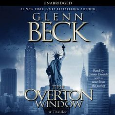 The Overton Window by Glenn Beck, http://www.amazon.com/dp/B003S830JO/ref=cm_sw_r_pi_dp_ncLHtb0C35FHC
