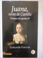 Juana, Reina de Castilla: Amazon.es: Sorkunde Frances: Libros