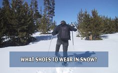 What Shoes To Wear In Snow? Snow boots are the first option we often think of when talking about the shoes for the winter. Best Winter Boots, Snow Boots, Survival, Dress Shoes, Darth Vader, Marketing, How To Wear, Outdoor, Tips