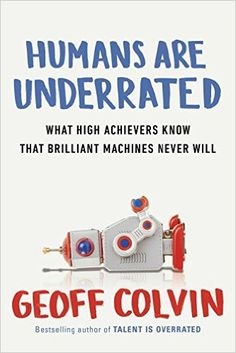 Access a free summary of Humans Are Underrated, by Geoff Colvin and other business, leadership and nonfiction books on getAbstract. New Books, Good Books, It Management, Book Writer, Man Vs, Bestselling Author, Nonfiction, Workplace, Audio Books