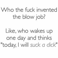 Who invented sucking dick