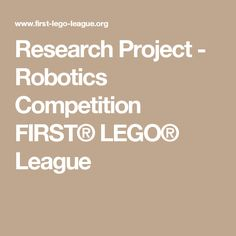 Research Project - Robotics Competition FIRST® LEGO® League