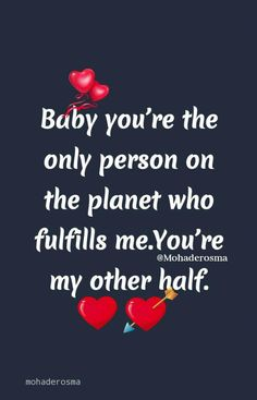 Baby you're the only person on the planet who fulfills me.You're my other half. Sweet Romantic Quotes, Sexy Love Quotes, Love Quotes For Girlfriend, Soulmate Love Quotes, Couples Quotes Love, Love Husband Quotes, True Love Quotes, Love Quotes For Her, Love Yourself Quotes