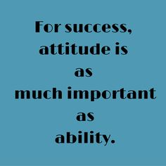For success, attitude is as much important as ability. #QuotesYouLove #QuoteOfTheDay #Attitude #QuotesOnAttitude #AttitudeQuotes  Visit our website for text status wallpapers.  www.quotesulove.com