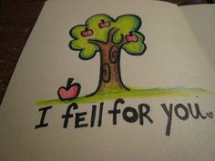 I fell for you
