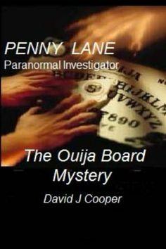 Penny Lane, Paranormal Investigator - The Ouija Board Mystery (Penny Lane - Paranormal Investigator) by David Cooper, http://www.amazon.com/dp/B00GIOYDLE/ref=cm_sw_r_pi_dp_OMRYsb03GF6C8