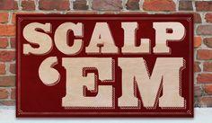 Florida State Seminoles Scalp 'Em Wooden Sign.