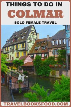 Planning A Trip to Colmar, France | Colmar Itinerary | Things to Do in Colmar | Places to Visit in Colmar, France | Places to see in Colmar| Travel Tips for All Travelers to Colmar| Free things to do in Colmar | Colmar Travel| Colmar France Things to Do in | Colmar France Food | Fairytale Towns in Europe | Solo Female Travel #Colmar#Travel