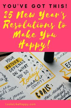 25 New Year's Resolutions to Make You Happy - 2019 is YOUR YEAR! Let's do this! Use one or all of these resolutions to live your life to the fullest! #resolutions #goals
